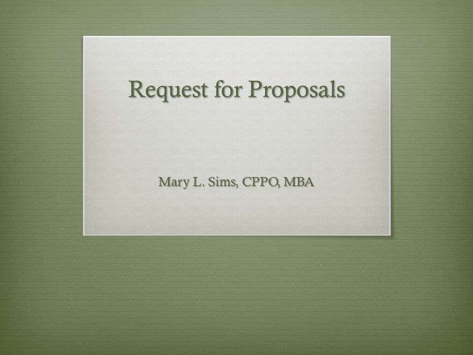 Request for Proposals Mary L. Sims, CPPO, MBA