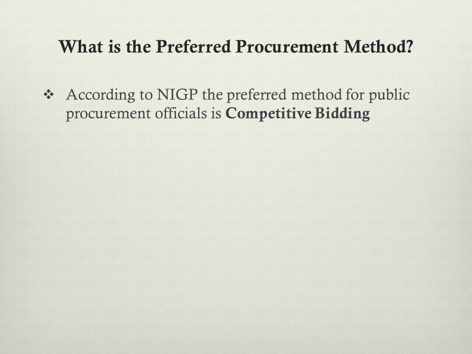 What is the Preferred Procurement Method.