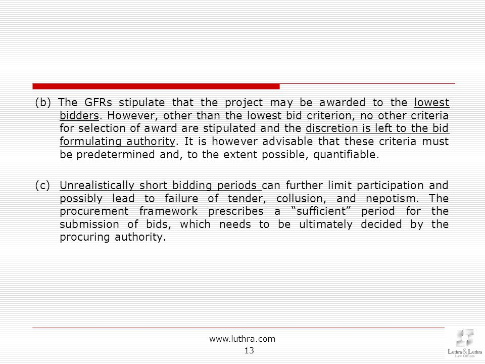 (b) The GFRs stipulate that the project may be awarded to the lowest bidders.