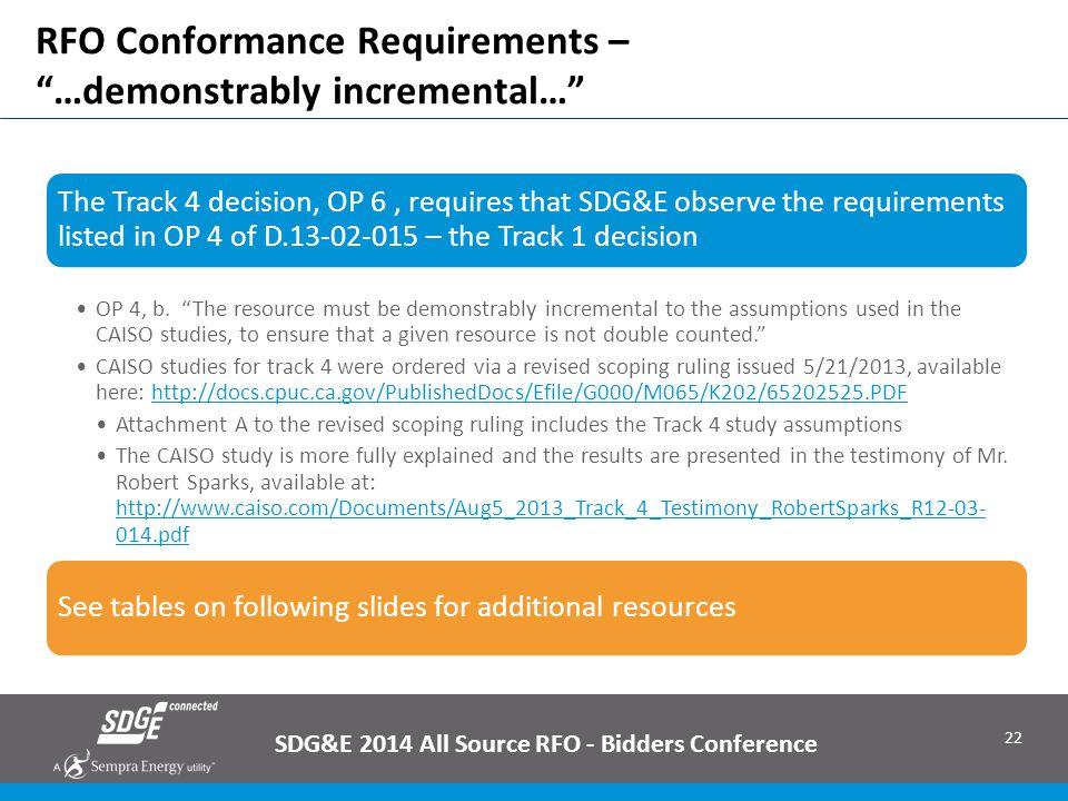 "22 RFO Conformance Requirements – ""…demonstrably incremental…"" SDG&E 2014 All Source RFO - Bidders Conference The Track 4 decision, OP 6, requires tha"