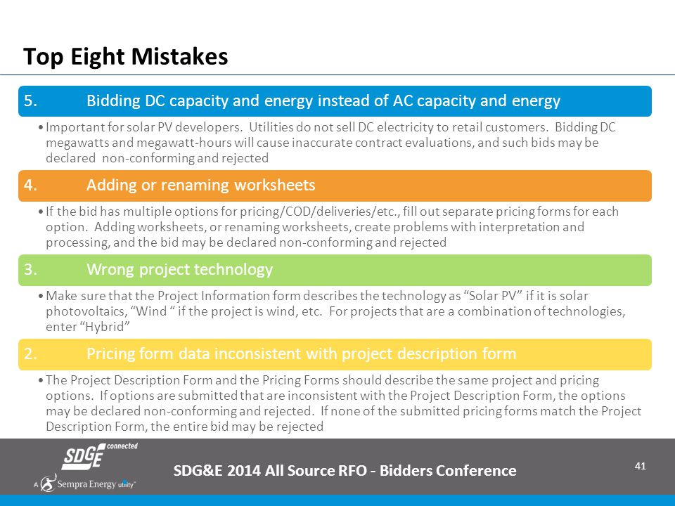 41  2013 Renewables RFO: Bringing Renewable Energy to San Diego 5. Bidding DC capacity and energy instead of AC capacity and energy Important for sol