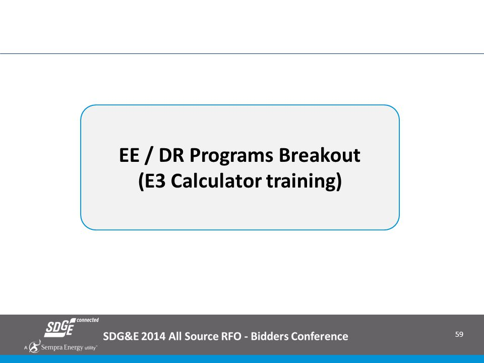 59 EE / DR Programs Breakout (E3 Calculator training)
