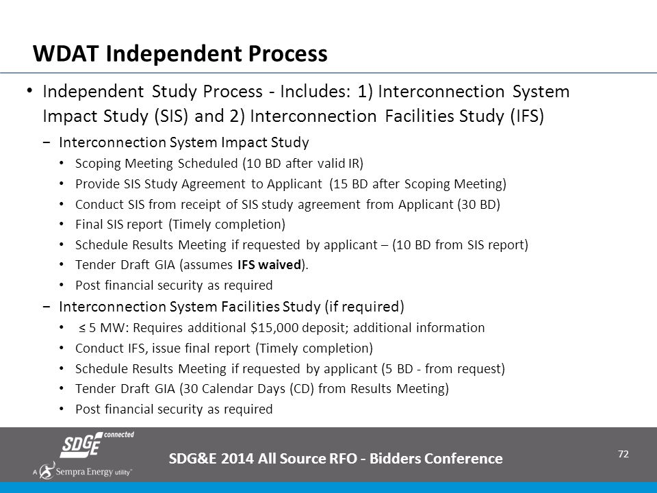 72 Independent Study Process - Includes: 1) Interconnection System Impact Study (SIS) and 2) Interconnection Facilities Study (IFS) −Interconnection S