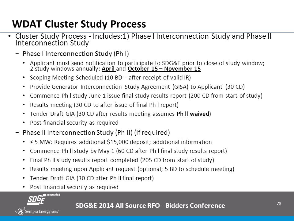 73 WDAT Cluster Study Process Cluster Study Process - Includes:1) Phase l Interconnection Study and Phase ll Interconnection Study −Phase l Interconne