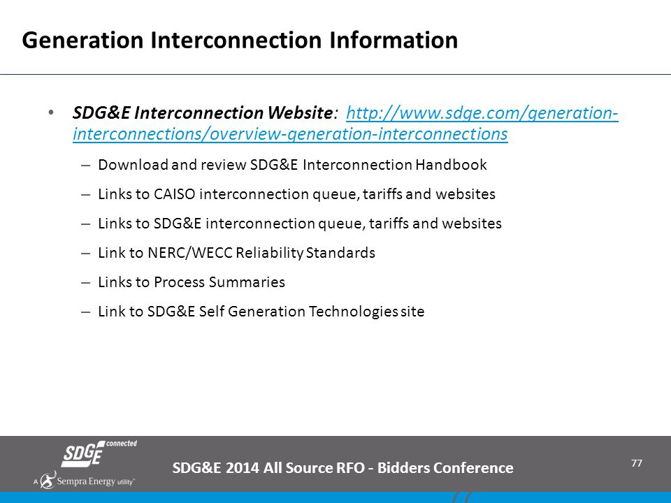 77 Generation Interconnection Information SDG&E Interconnection Website: http://www.sdge.com/generation- interconnections/overview-generation-intercon