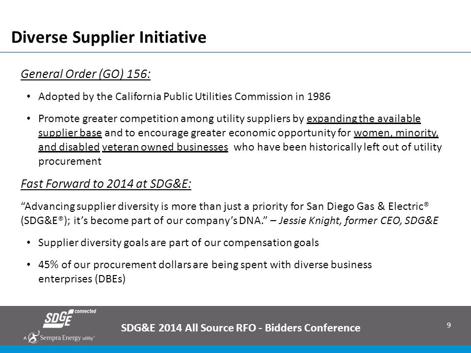 9 Diverse Supplier Initiative SDG&E 2014 All Source RFO - Bidders Conference General Order (GO) 156: Adopted by the California Public Utilities Commis