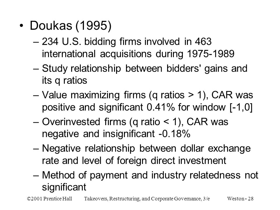©2001 Prentice Hall Takeovers, Restructuring, and Corporate Governance, 3/e Weston - 28 Doukas (1995) –234 U.S.
