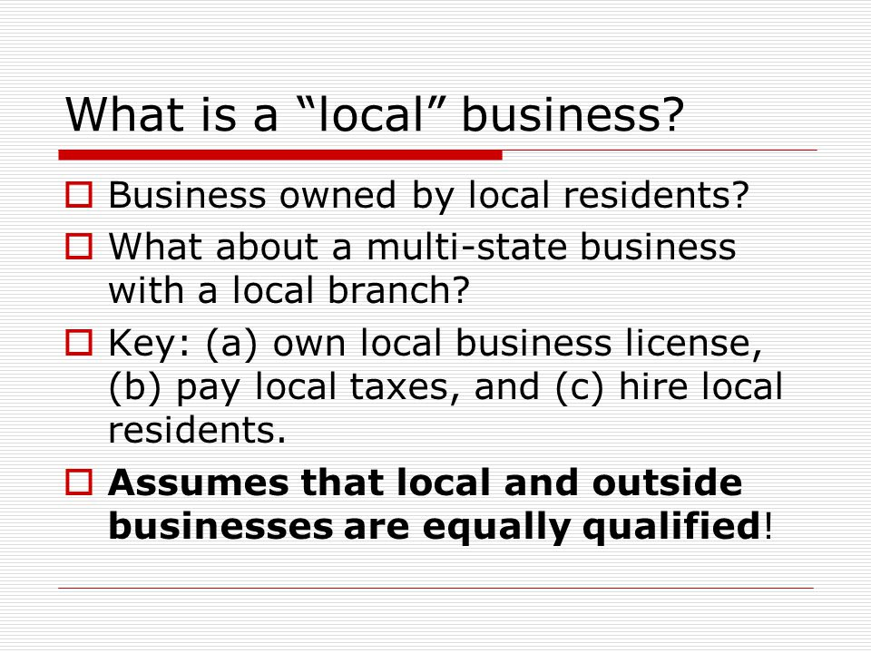 What is a local business.  Business owned by local residents.