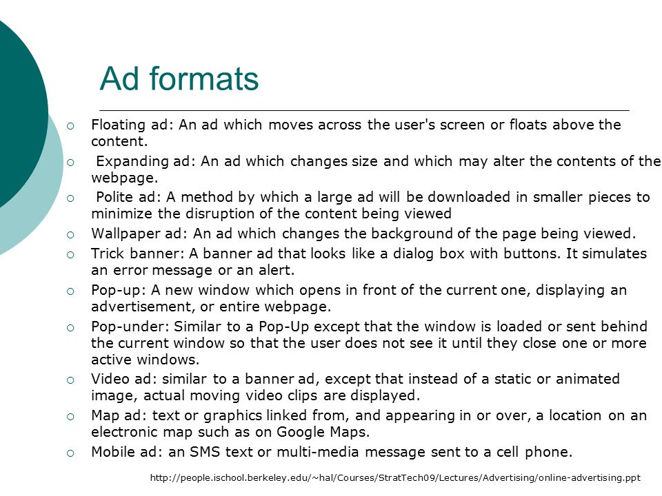 Ad formats  Floating ad: An ad which moves across the user s screen or floats above the content.