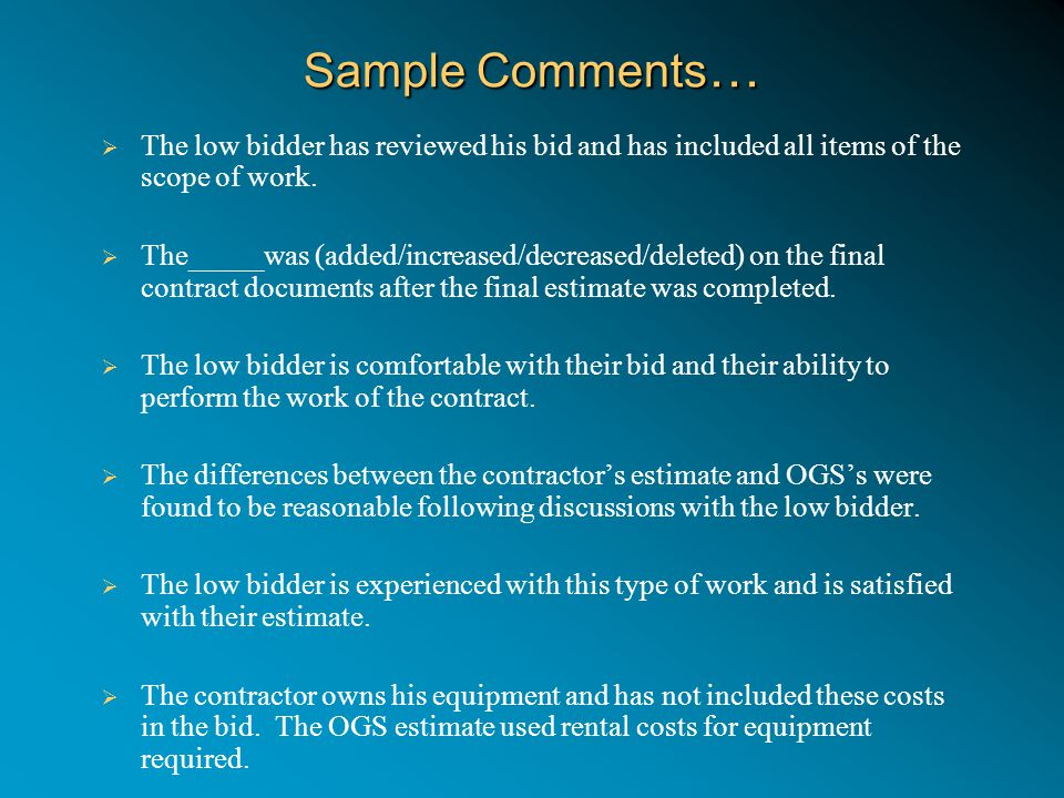 Sample Comments …  The low bidder has reviewed his bid and has included all items of the scope of work.