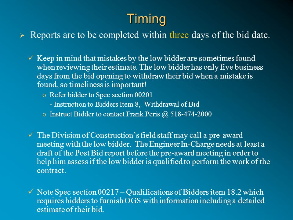 Timing  Reports are to be completed within three days of the bid date.