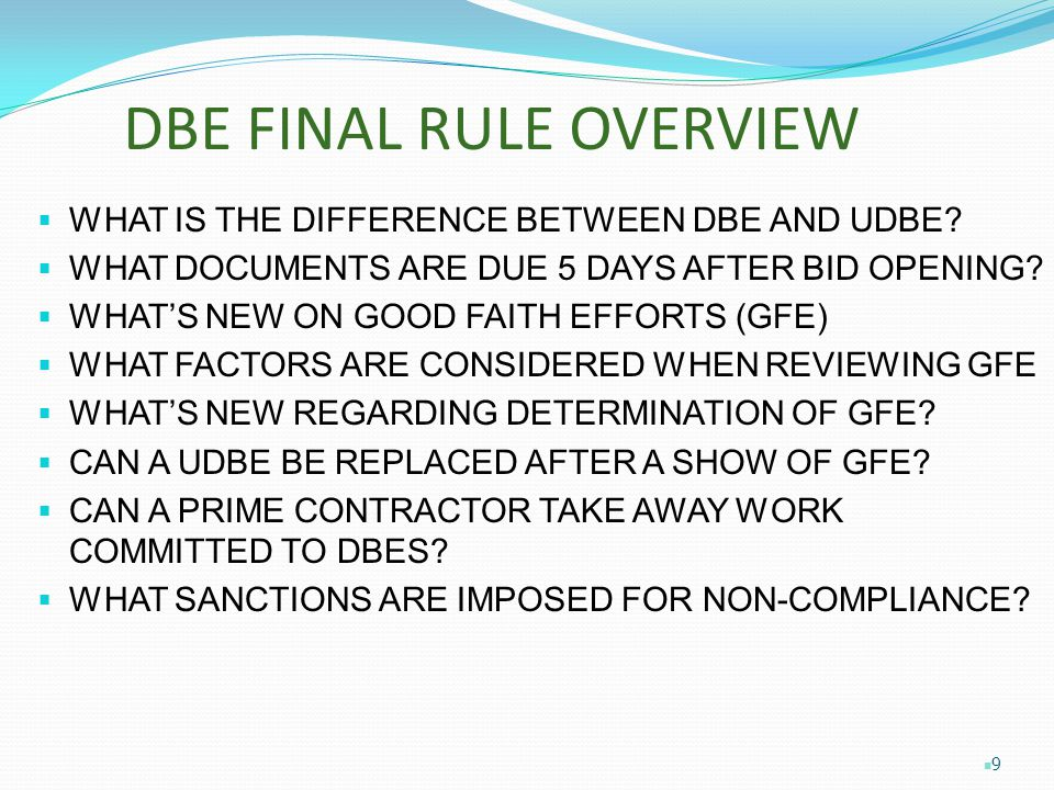 DBE FINAL RULE OVERVIEW  WHAT IS THE DIFFERENCE BETWEEN DBE AND UDBE.