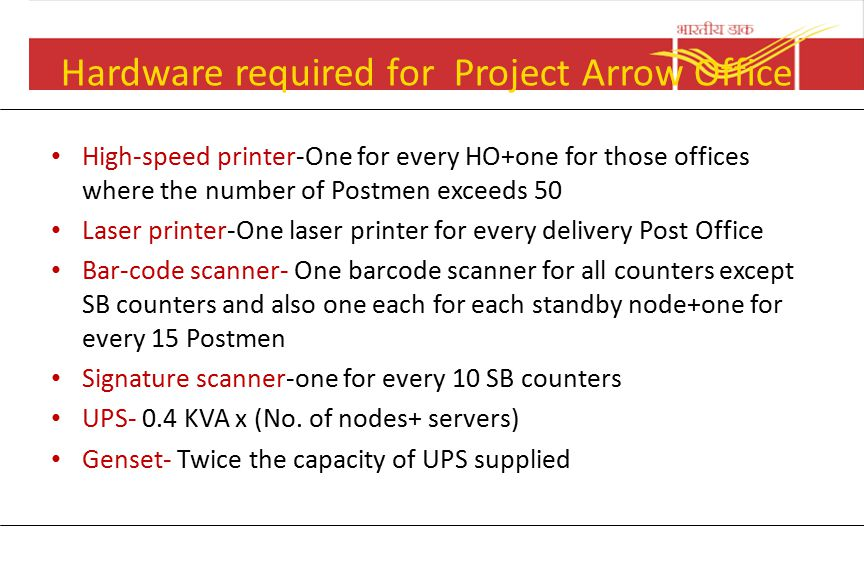 Hardware required for Project Arrow Office Server Single-handed office- no server PO with 25 or less nodes- I CPU server More than 25 but less than 75
