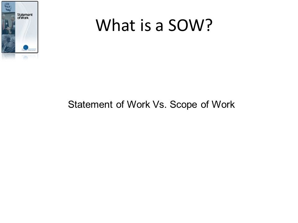 What is a SOW? Statement of Work Vs. Scope of Work