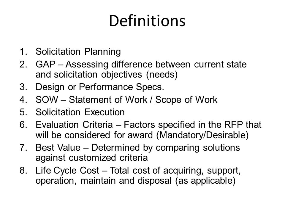 Definitions 1.Solicitation Planning 2.GAP – Assessing difference between current state and solicitation objectives (needs) 3.Design or Performance Spe