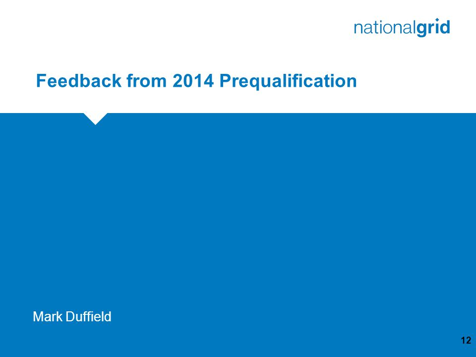 Feedback from 2014 Prequalification 12 Mark Duffield