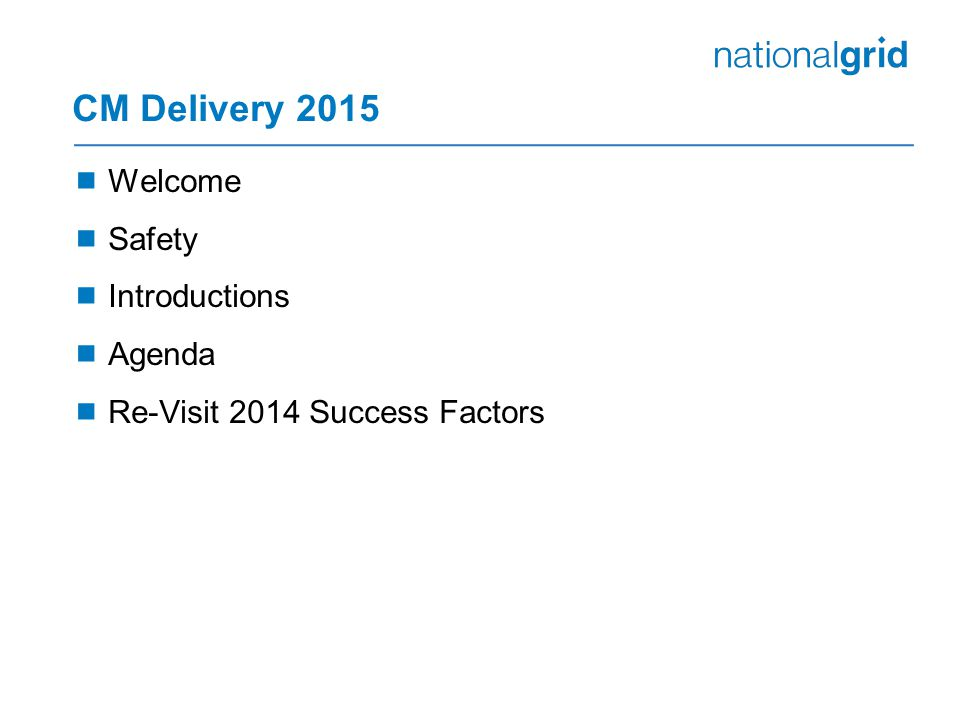 CM Delivery 2015  Welcome  Safety  Introductions  Agenda  Re-Visit 2014 Success Factors