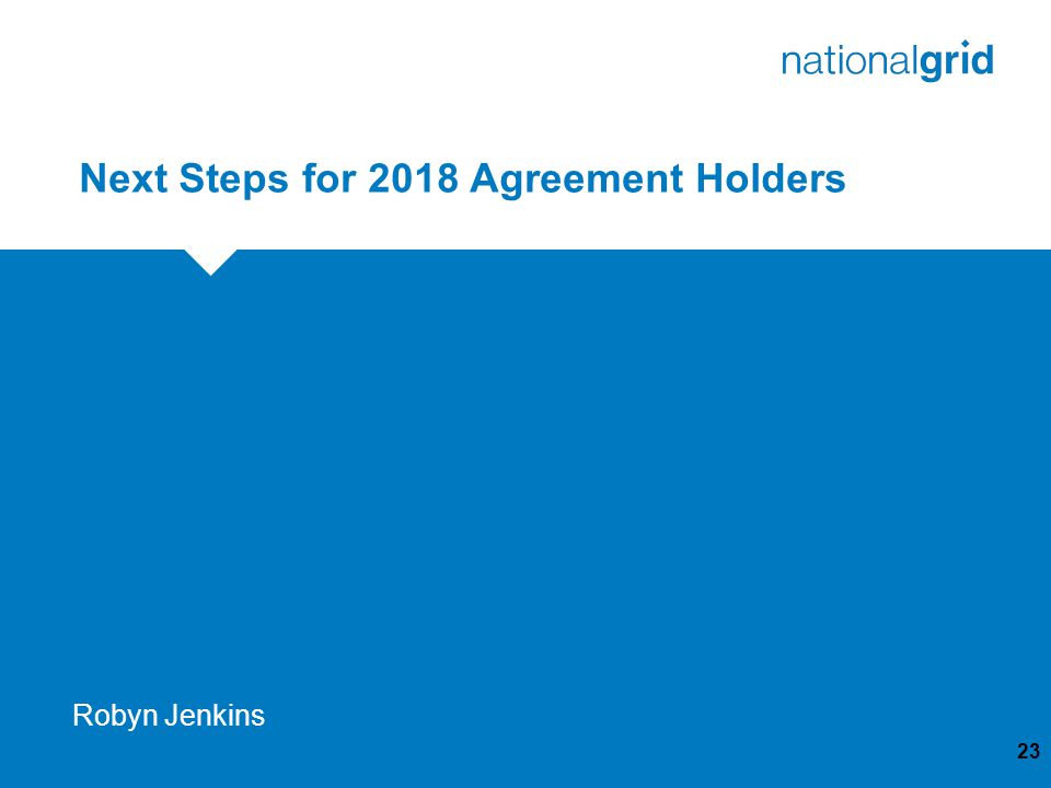 Next Steps for 2018 Agreement Holders 23 Robyn Jenkins