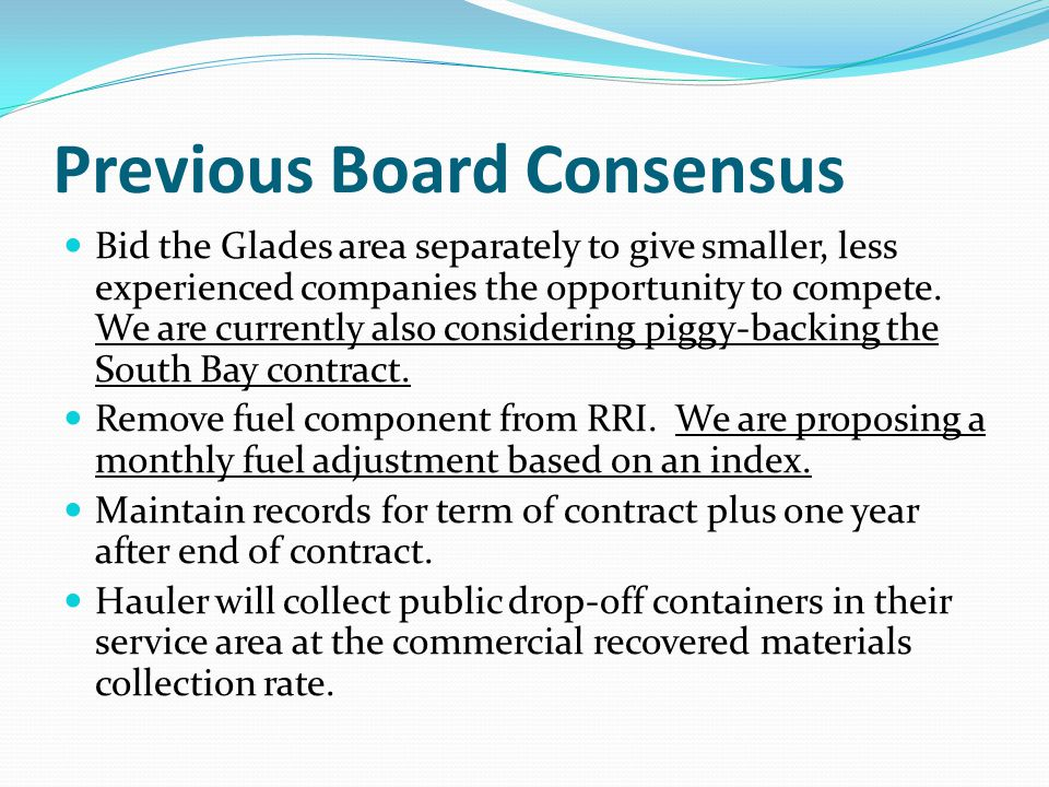 Previous Board Consensus Bid the Glades area separately to give smaller, less experienced companies the opportunity to compete. We are currently also