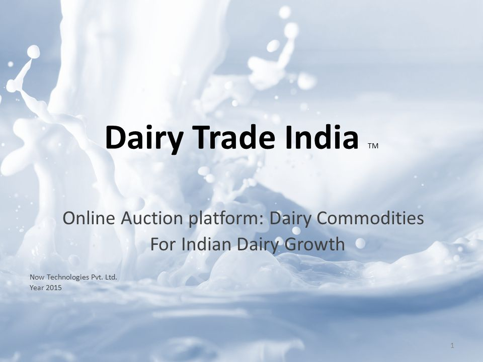 Online Auction platform: Dairy Commodities For Indian Dairy Growth Now Technologies Pvt.