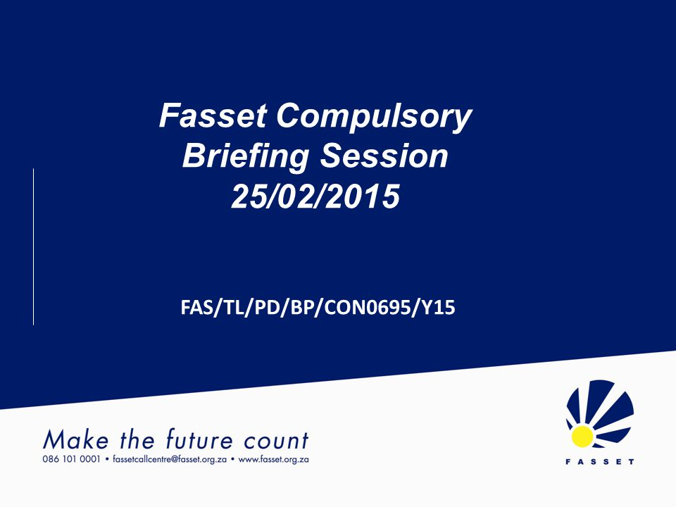 Fasset Compulsory Briefing Session 25/02/2015 FAS/TL/PD/BP/CON0695/Y15