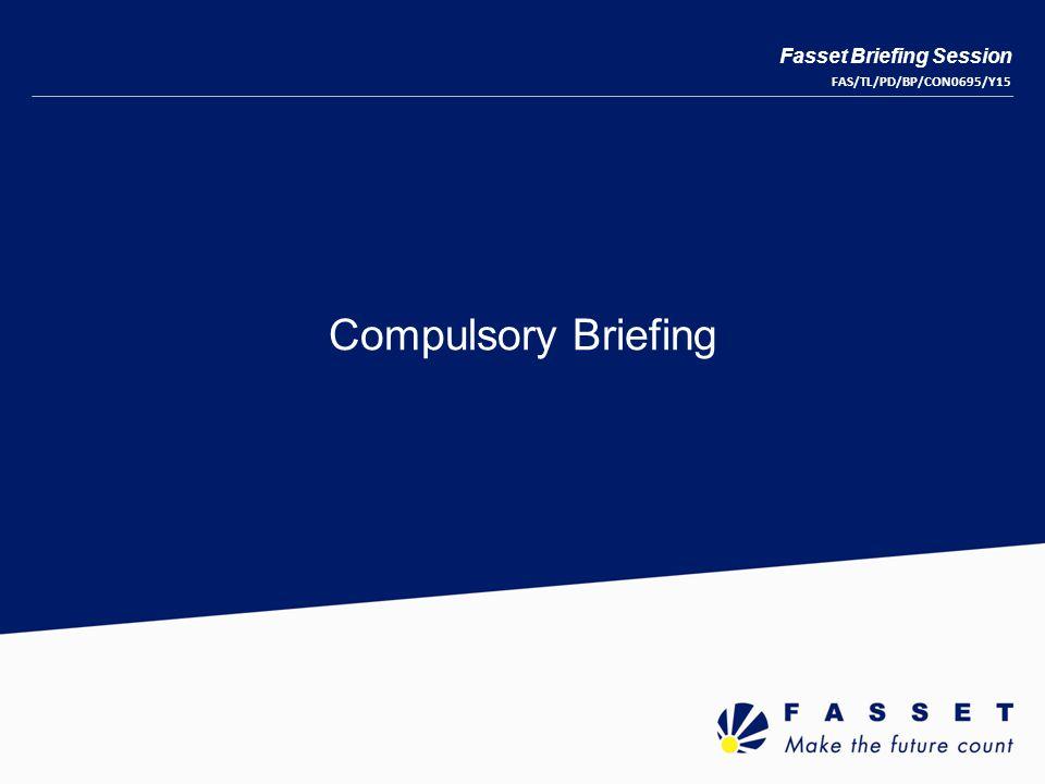 Compulsory Briefing Fasset Briefing Session FAS/TL/PD/BP/CON0695/Y15