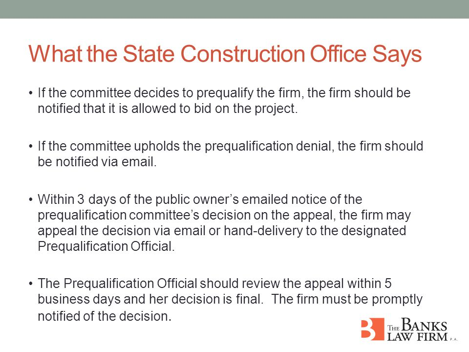What the State Construction Office Says If the committee decides to prequalify the firm, the firm should be notified that it is allowed to bid on the project.
