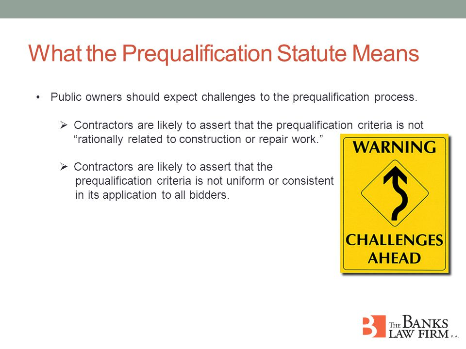 What the Prequalification Statute Means Public owners should expect challenges to the prequalification process.