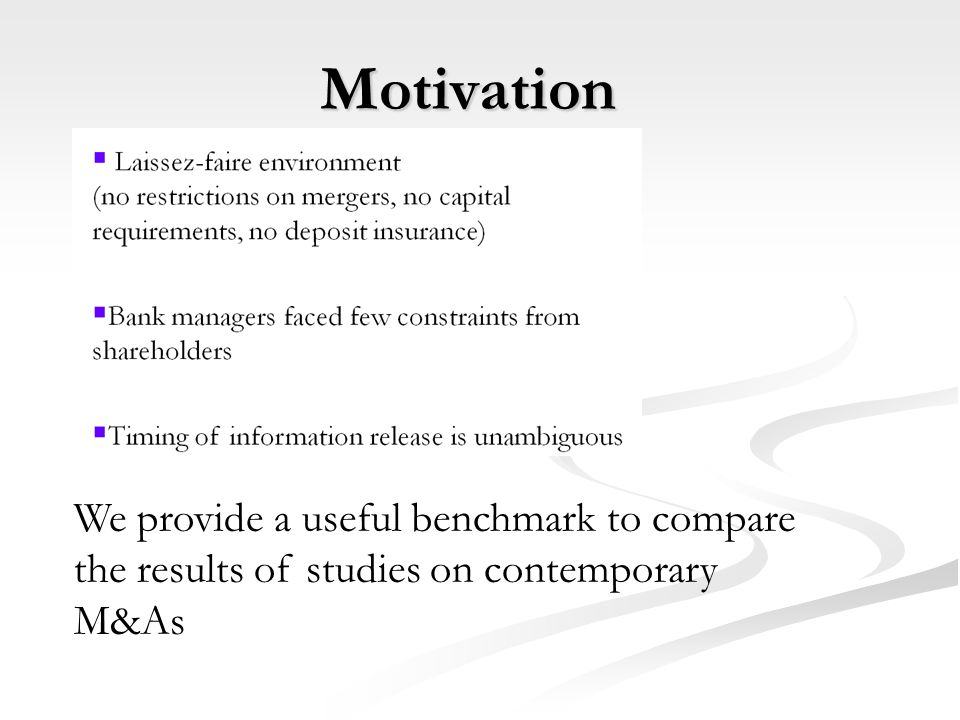 Motivation We provide a useful benchmark to compare the results of studies on contemporary M&As