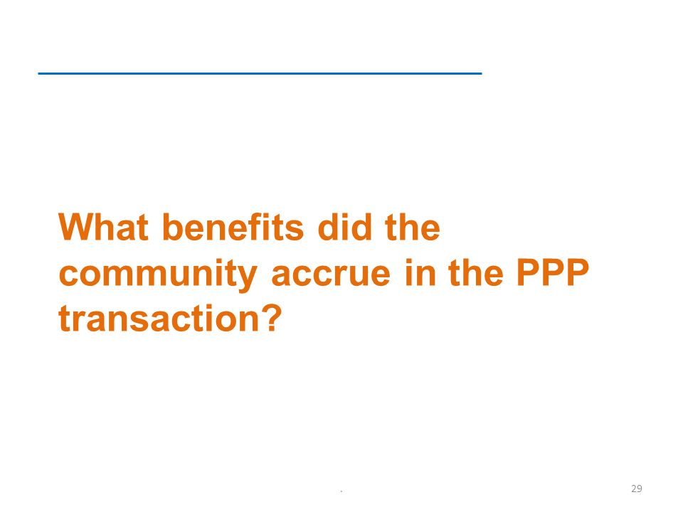 What benefits did the community accrue in the PPP transaction .29