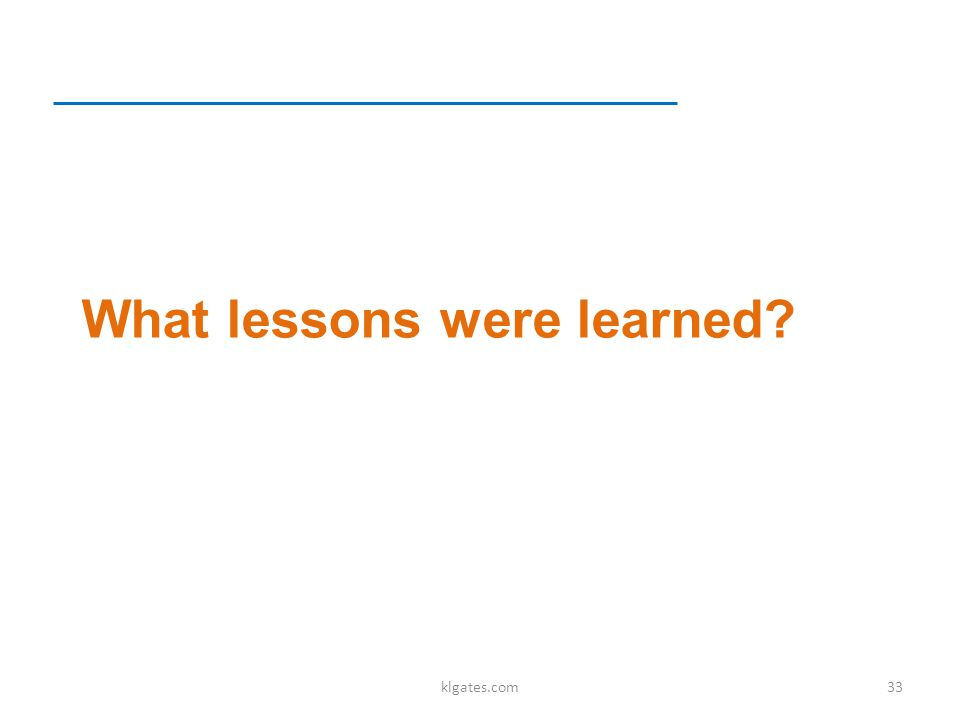 What lessons were learned klgates.com33