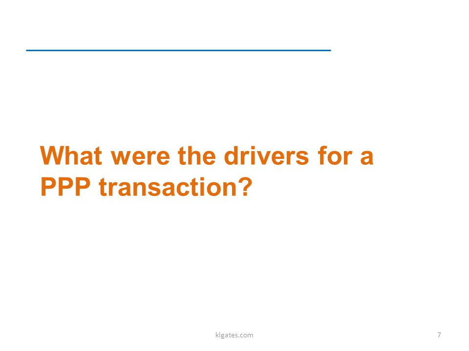 What were the drivers for a PPP transaction klgates.com7