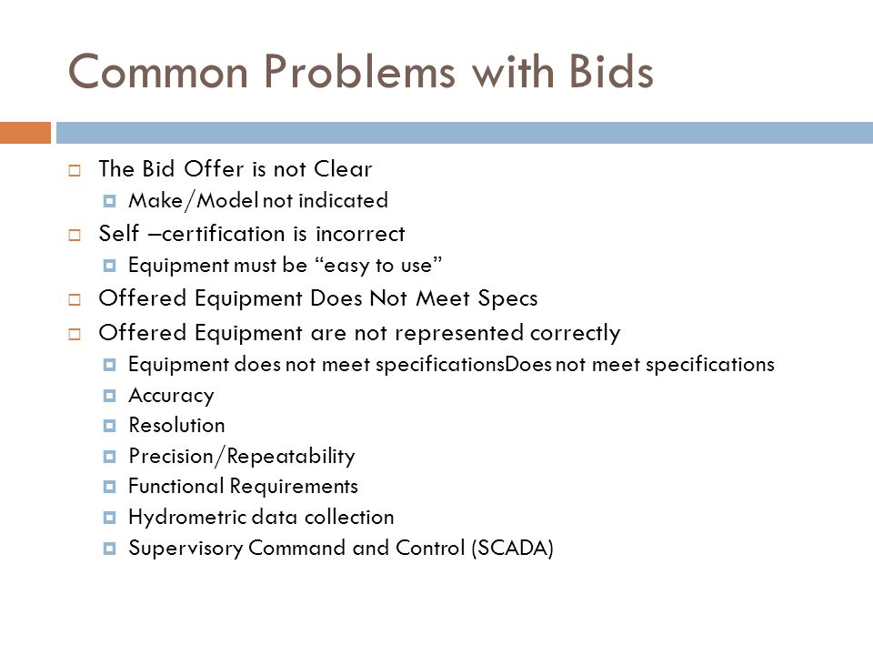 """Common Problems with Bids  The Bid Offer is not Clear  Make/Model not indicated  Self –certification is incorrect  Equipment must be """"easy to use"""""""