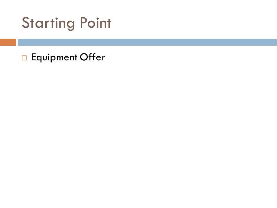 Starting Point  Equipment Offer