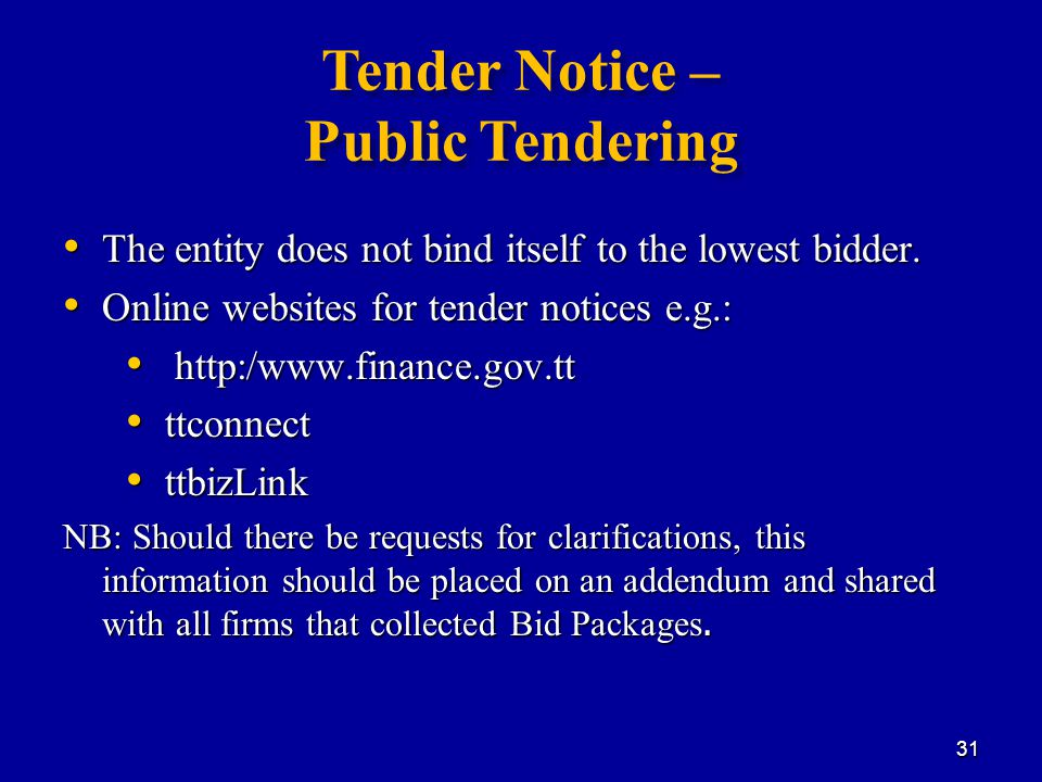 Tender Notice – Public Tendering The entity does not bind itself to the lowest bidder.