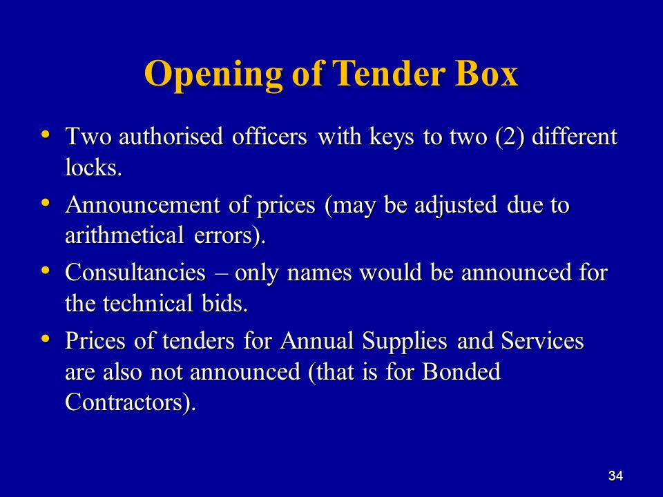 Opening of Tender Box Two authorised officers with keys to two (2) different locks.