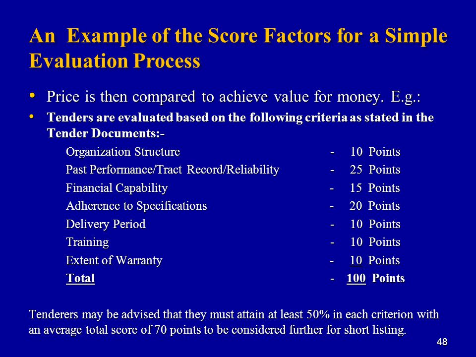 An Example of the Score Factors for a Simple Evaluation Process Price is then compared to achieve value for money.