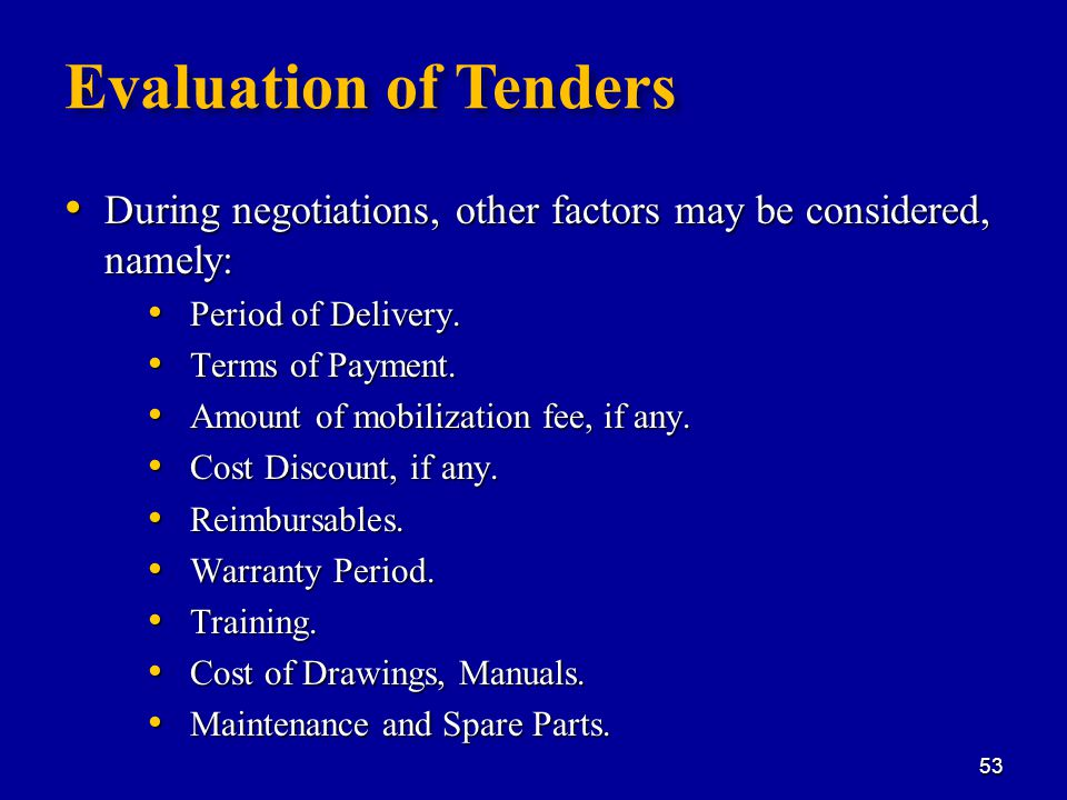 Evaluation of Tenders During negotiations, other factors may be considered, namely: During negotiations, other factors may be considered, namely: Period of Delivery.