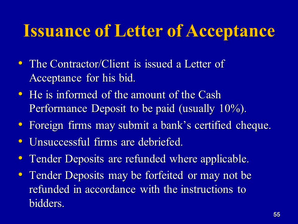 Issuance of Letter of Acceptance The Contractor/Client is issued a Letter of Acceptance for his bid.