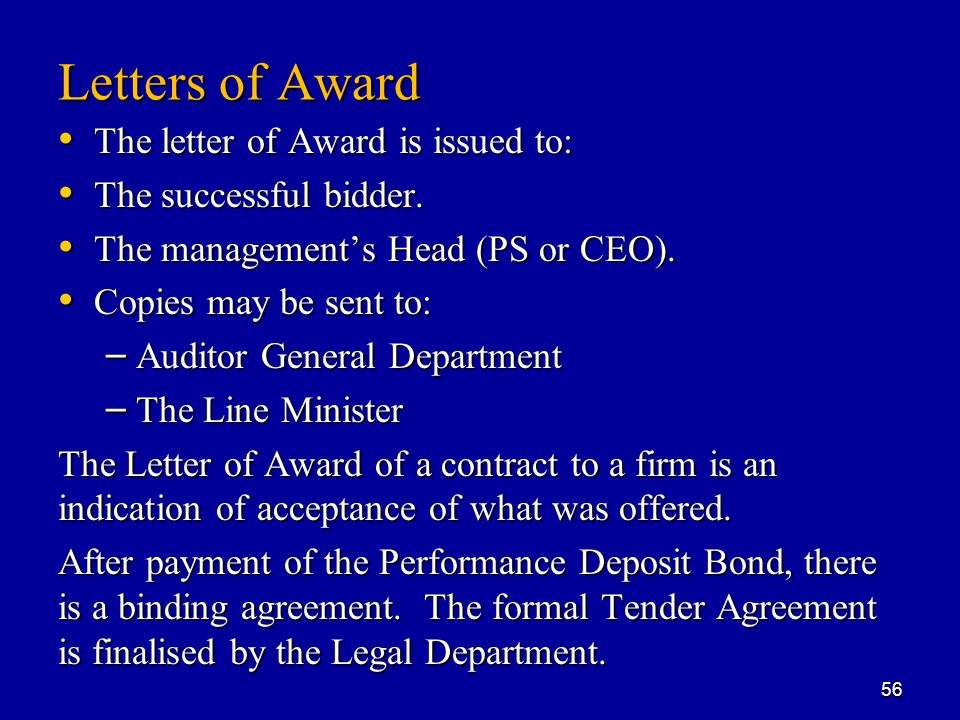 Letters of Award The letter of Award is issued to: The letter of Award is issued to: The successful bidder.
