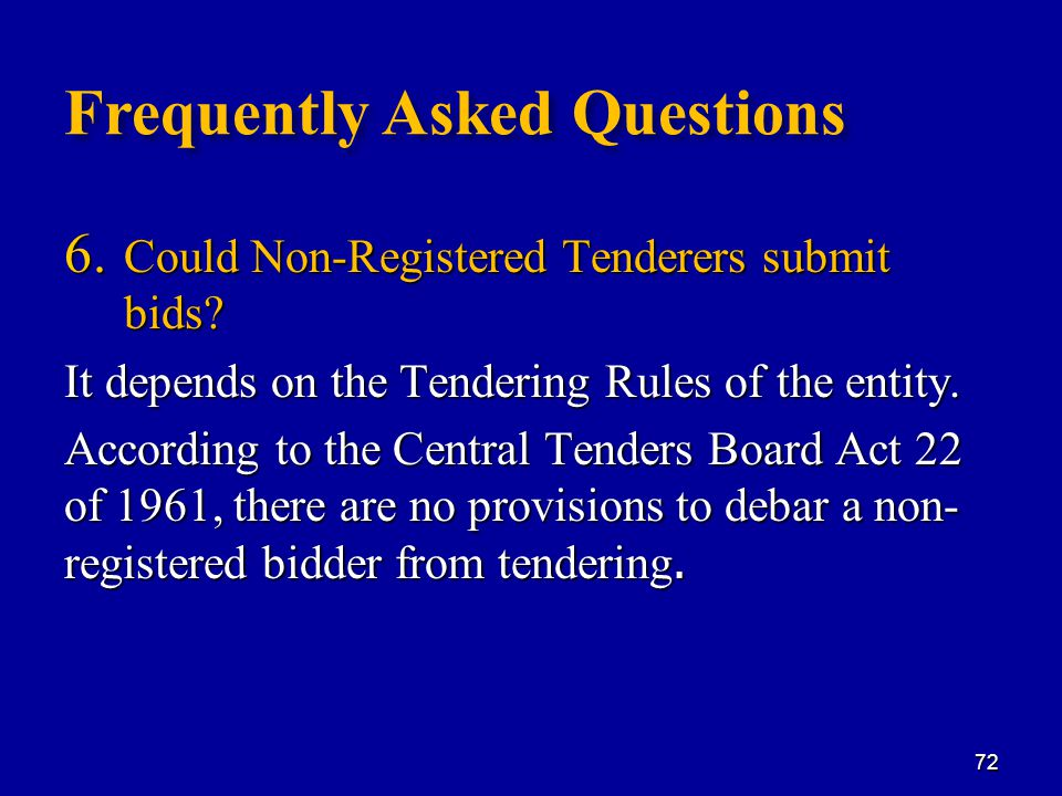 Frequently Asked Questions 6. Could Non-Registered Tenderers submit bids.