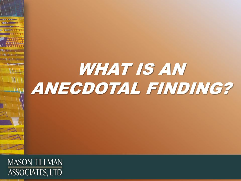 WHAT IS AN ANECDOTAL FINDING