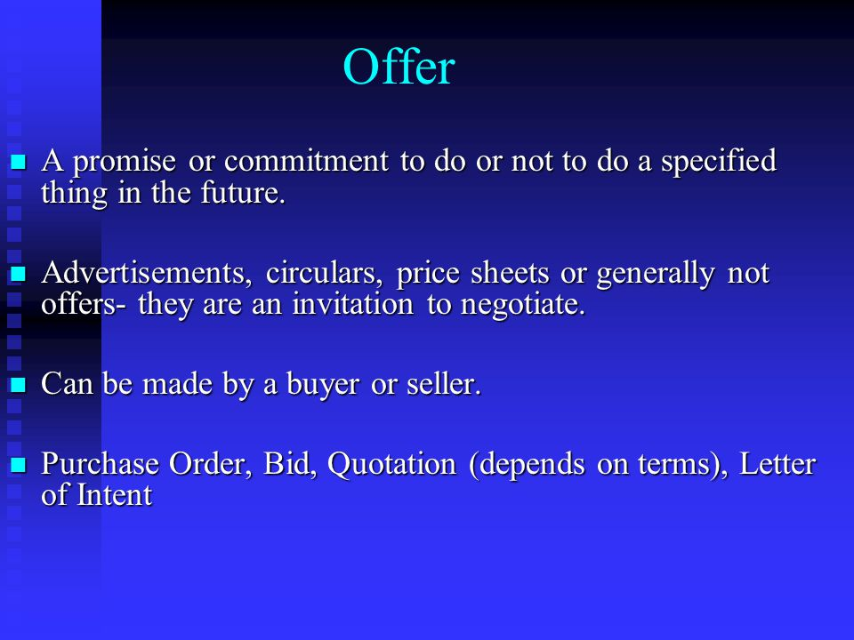 Offer A promise or commitment to do or not to do a specified thing in the future.
