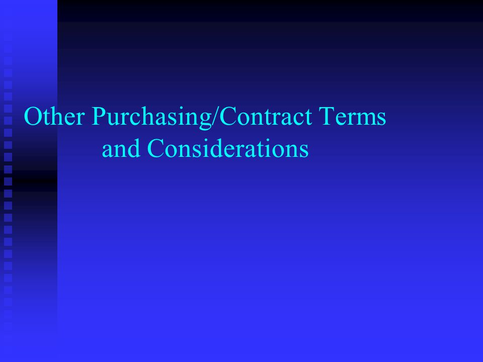 Other Purchasing/Contract Terms and Considerations