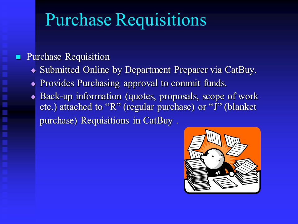 Purchase Requisitions Purchase Requisition Purchase Requisition  Submitted Online by Department Preparer via CatBuy.