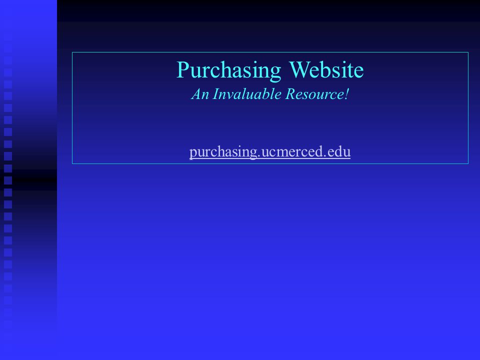 Purchasing Website An Invaluable Resource! purchasing.ucmerced.edu