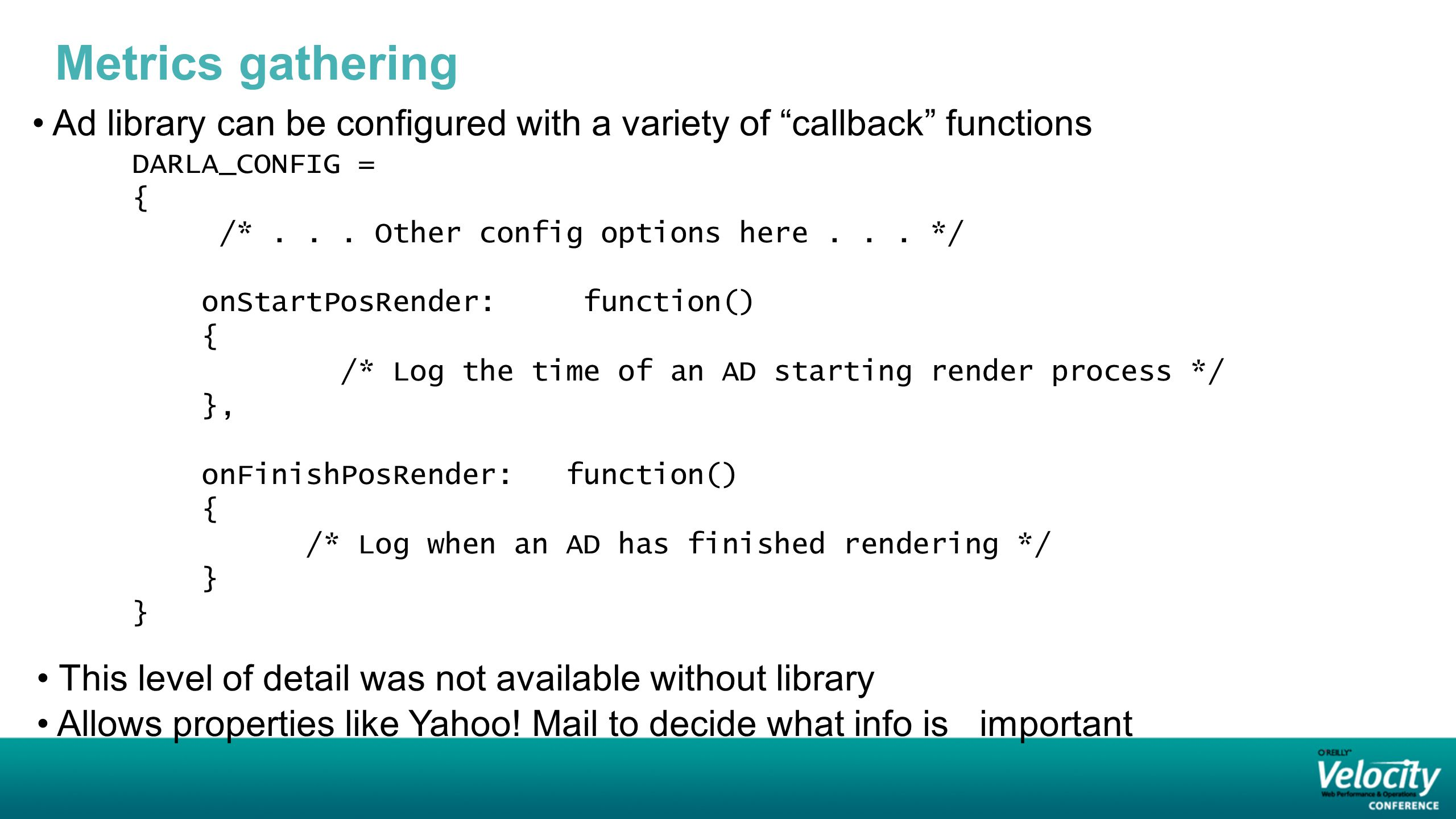 Metrics gathering Ad library can be configured with a variety of callback functions DARLA_CONFIG = { /*...