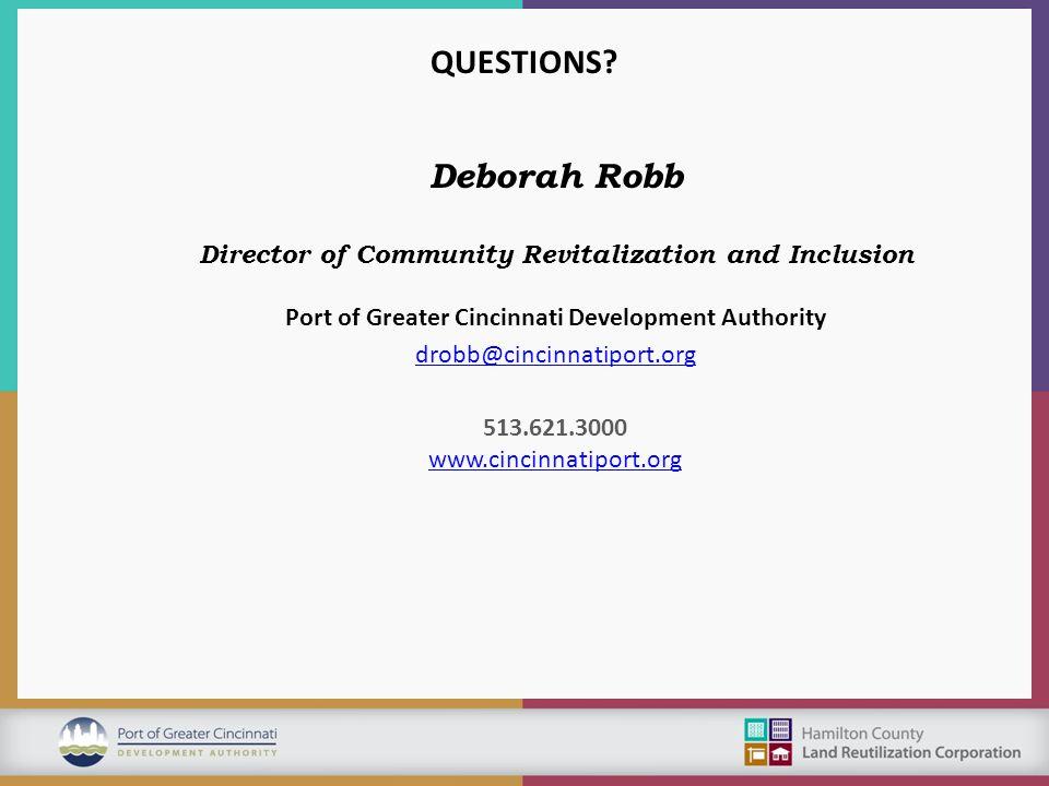 Deborah Robb Director of Community Revitalization and Inclusion Port of Greater Cincinnati Development Authority drobb@cincinnatiport.org 513.621.3000