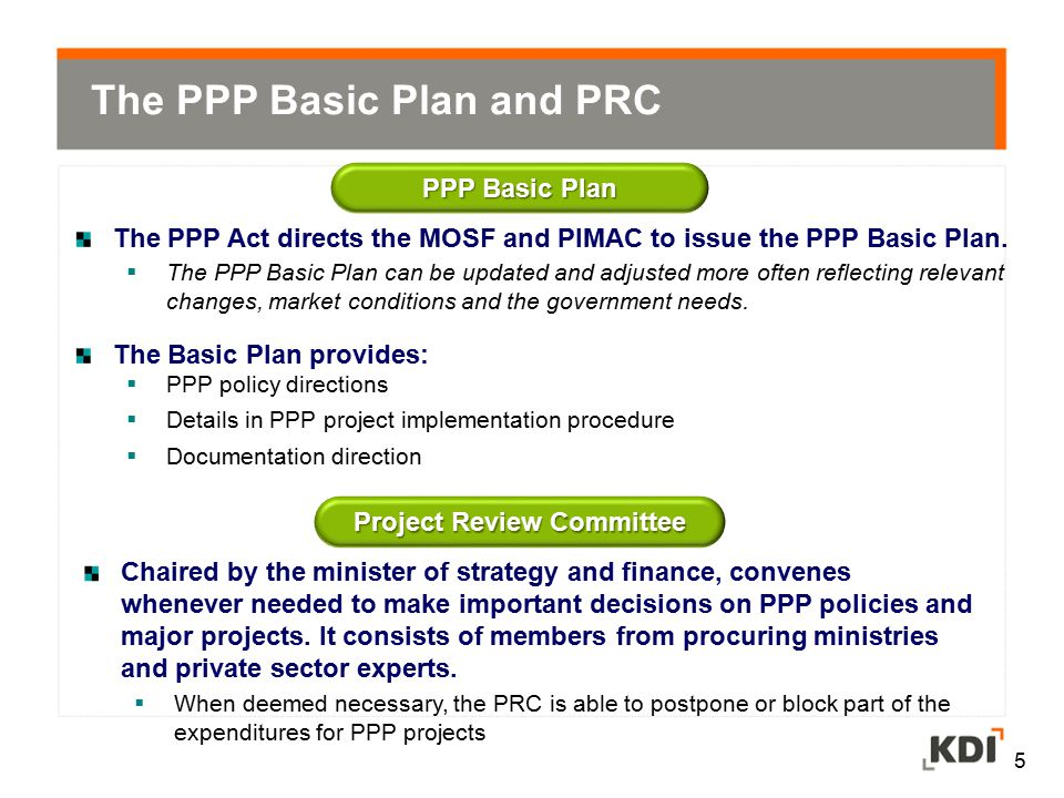 The PPP Act directs the MOSF and PIMAC to issue the PPP Basic Plan.  The PPP Basic Plan can be updated and adjusted more often reflecting relevant ch