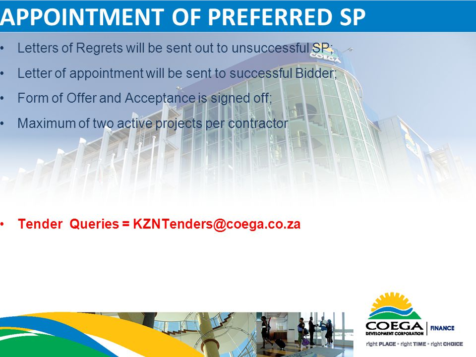 APPOINTMENT OF PREFERRED SP Letters of Regrets will be sent out to unsuccessful SP; Letter of appointment will be sent to successful Bidder; Form of O